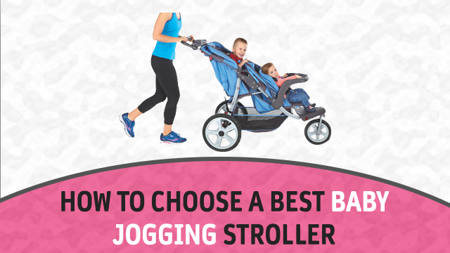 How to Choose A Best Baby Jogging Stroller