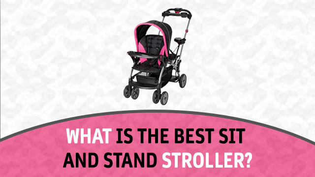 What is the Best Sit and Stand Stroller